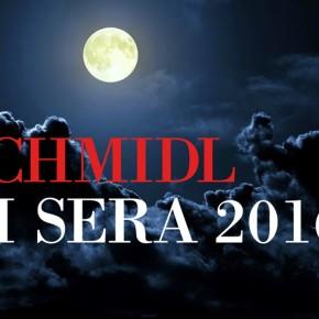 Inaugurata edizione 2016 de LO SCHMIDL DI SERA