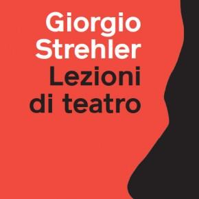 Giorgio Strehler. Lezioni di teatro